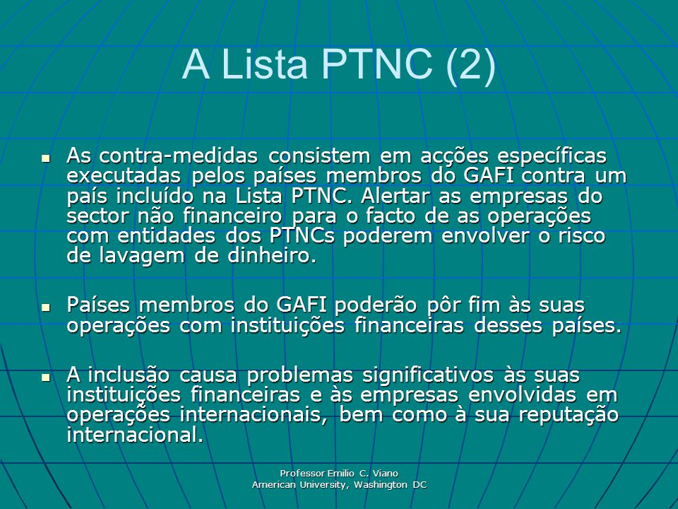 Professor Emilio C. Viano American University, Washington DC A Lista PTNC (2) As contra-medidas consistem em acções específicas executadas pelos paíse