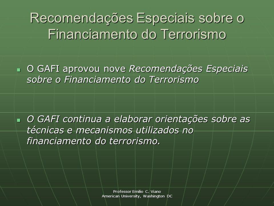Professor Emilio C. Viano American University, Washington DC Recomendações Especiais sobre o Financiamento do Terrorismo O GAFI aprovou nove Recomenda