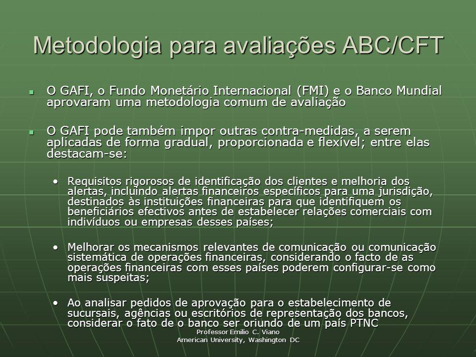 Professor Emilio C. Viano American University, Washington DC Metodologia para avaliações ABC/CFT O GAFI, o Fundo Monetário Internacional (FMI) e o Ban