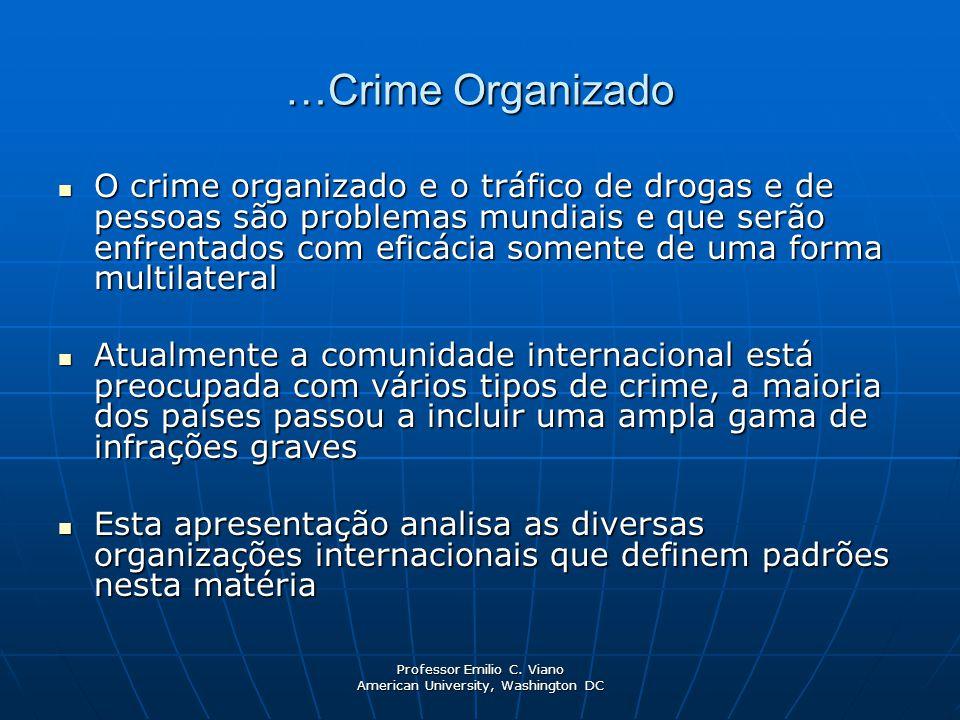Professor Emilio C. Viano American University, Washington DC …Crime Organizado O crime organizado e o tráfico de drogas e de pessoas são problemas mun
