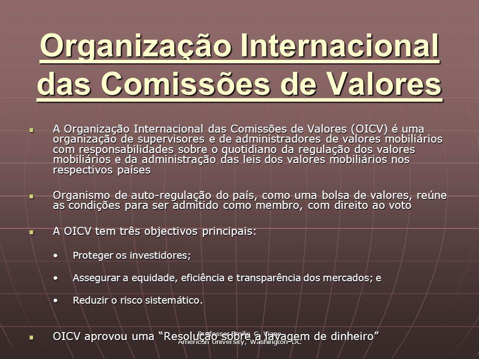 Professor Emilio C. Viano American University, Washington DC Organização Internacional das Comissões de Valores A Organização Internacional das Comiss