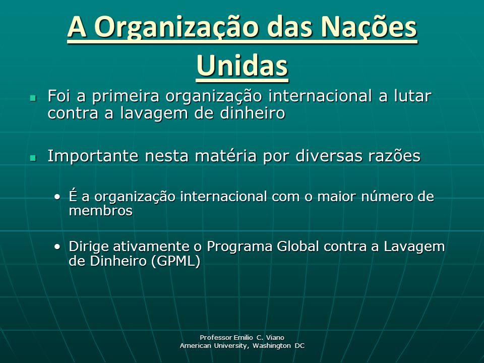 Professor Emilio C. Viano American University, Washington DC A Organização das Nações Unidas Foi a primeira organização internacional a lutar contra a