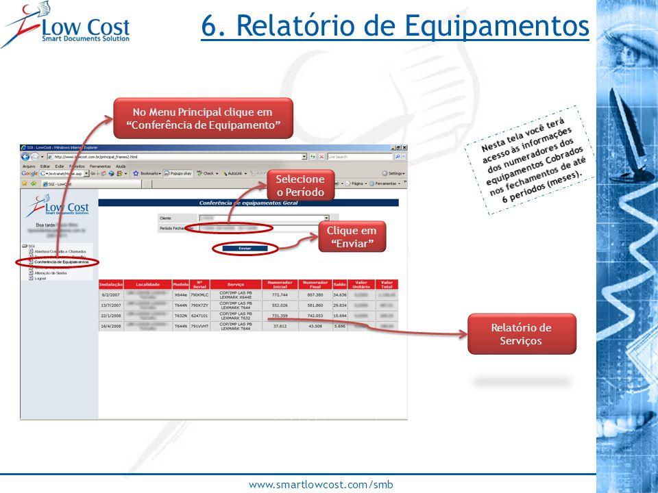 """www.smartlowcost.com/smb 6. Relatório de Equipamentos No Menu Principal clique em """"Conferência de Equipamento"""" Clique em """"Enviar"""" Relatório de Serviço"""