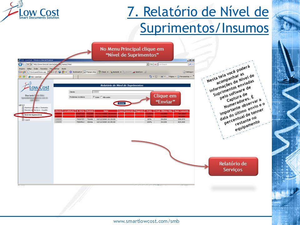 """www.smartlowcost.com/smb 7. Relatório de Nível de Suprimentos/Insumos No Menu Principal clique em """"Nível de Suprimentos"""" Clique em """"Enviar"""" Relatório"""