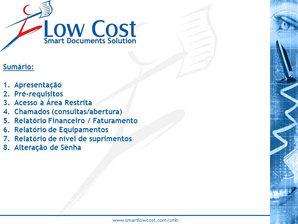www.smartlowcost.com/smb Sumário: 1.Apresentação 2.Pré-requisitos 3.Acesso à Área Restrita 4.Chamados (consultas/abertura) 5.Relatório Financeiro / Fa