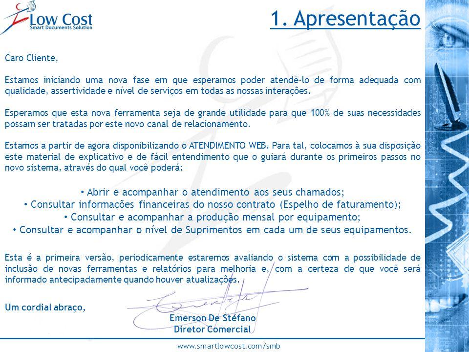 www.smartlowcost.com/smb Um cordial abraço, Emerson De Stéfano Diretor Comercial 1. Apresentação Caro Cliente, Estamos iniciando uma nova fase em que
