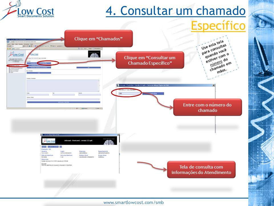 """www.smartlowcost.com/smb Clique em """"Chamados"""" Clique em """"Consultar um Chamado Específico"""" Entre com o número do chamado Tela de consulta com informaçõ"""
