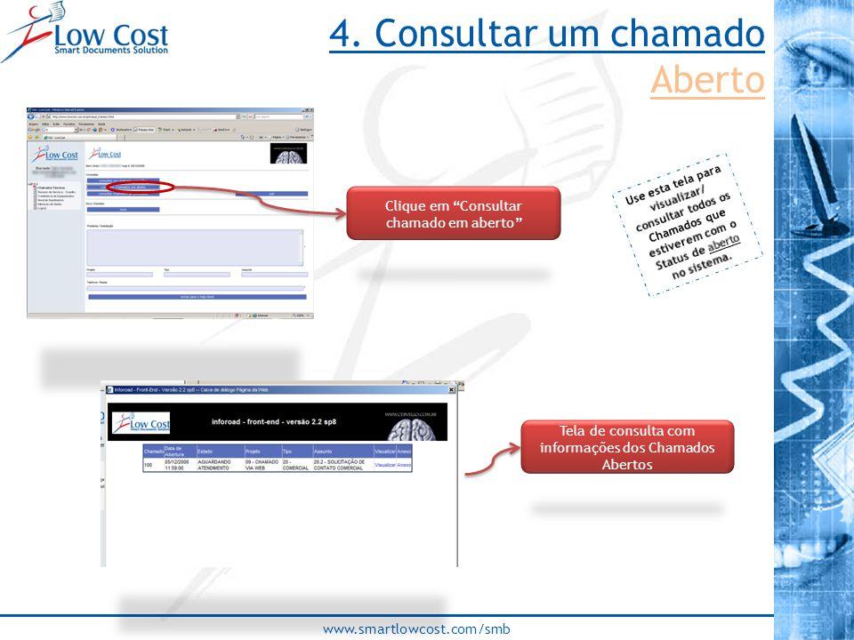 """www.smartlowcost.com/smb Clique em """"Consultar chamado em aberto"""" Tela de consulta com informações dos Chamados Abertos 4. Consultar um chamado Aberto"""