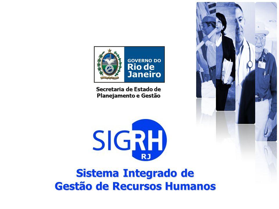 Secretaria de Estado de Planejamento e Gestão Sistema Integrado de Gestão de Recursos Humanos