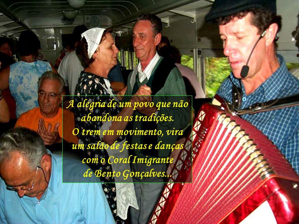 Mas a região reserva, também, outros prazeres, outros encantos, como o passeio de Maria Fumaça de Bento Gonçalves a Carlos Barbosa, passando por Garibaldi, com as belas melodias de Valmor Marasca...