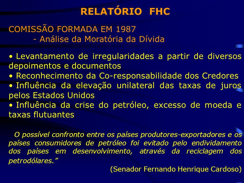 RELATÓRIO FHC COMISSÃO FORMADA EM 1987 - Análise da Moratória da Dívida Levantamento de irregularidades a partir de diversos depoimentos e documentos