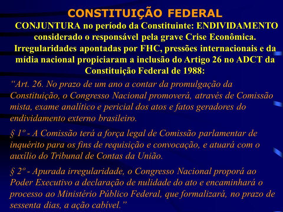 CONSTITUIÇÃO FEDERAL CONJUNTURA no período da Constituinte: ENDIVIDAMENTO considerado o responsável pela grave Crise Econômica. Irregularidades aponta