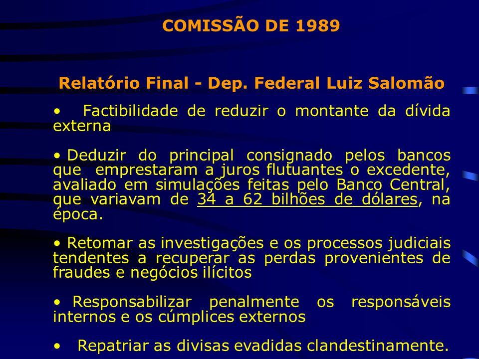 COMISSÃO DE 1989 Relatório Final - Dep. Federal Luiz Salomão Factibilidade de reduzir o montante da dívida externa Deduzir do principal consignado pel