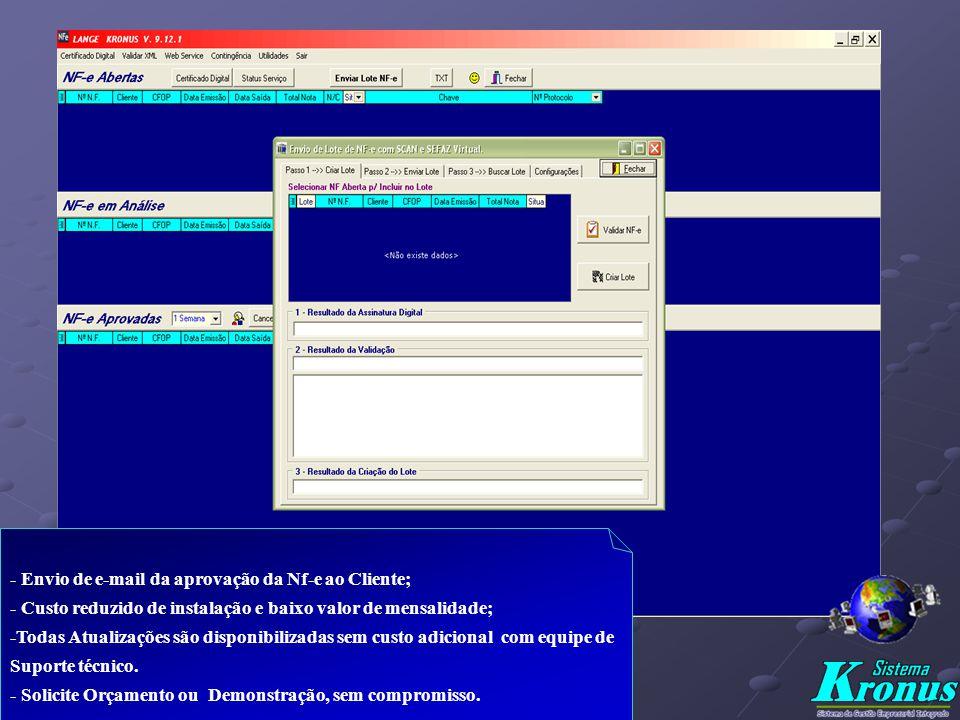 - Módulo de Criação da Nf-e; - Converte TXT em XML; -Alteração Automática das Fases das Notas, mostrando ao usuário as notas abertas, em análise e Apr