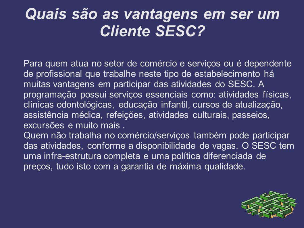 Quais são as vantagens em ser um Cliente SESC.