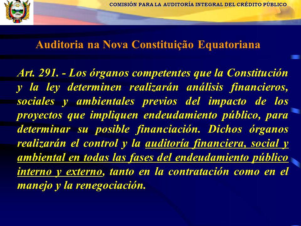 COMISIÓN PARA LA AUDITORÍA INTEGRAL DEL CRÉDITO PÚBLICO Auditoria na Nova Constituição Equatoriana Art.