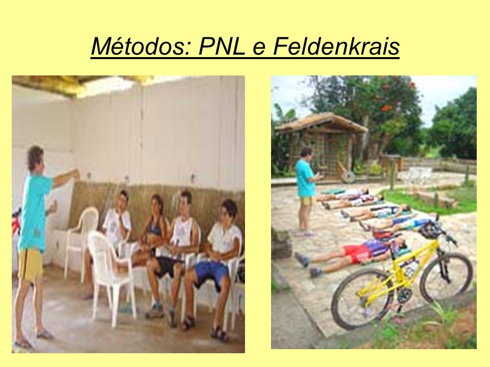 Métodos: PNL e Feldenkrais