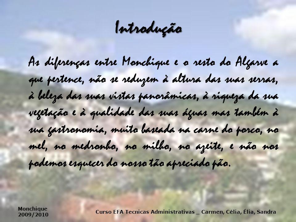 Introdução As diferenças entre Monchique e o resto do Algarve a que pertence, não se reduzem à altura das suas serras, à beleza das suas vistas panorâ