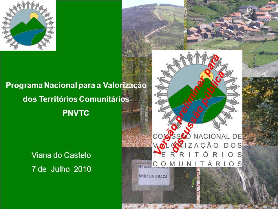Programa Nacional para a Valorização dos Territórios Comunitários PNVTC Viana do Castelo 7 de Julho 2010 Versão preliminar para discussão pública