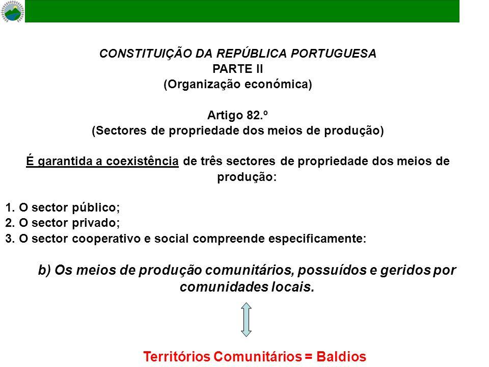 CONSTITUIÇÃO DA REPÚBLICA PORTUGUESA PARTE II (Organização económica) Artigo 82.º (Sectores de propriedade dos meios de produção) É garantida a coexis