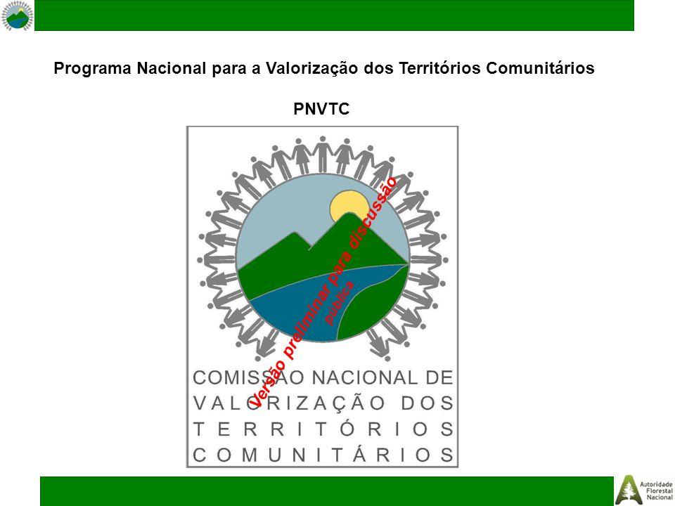 Programa Nacional para a Valorização dos Territórios Comunitários PNVTC Versão preliminar para discussão pública