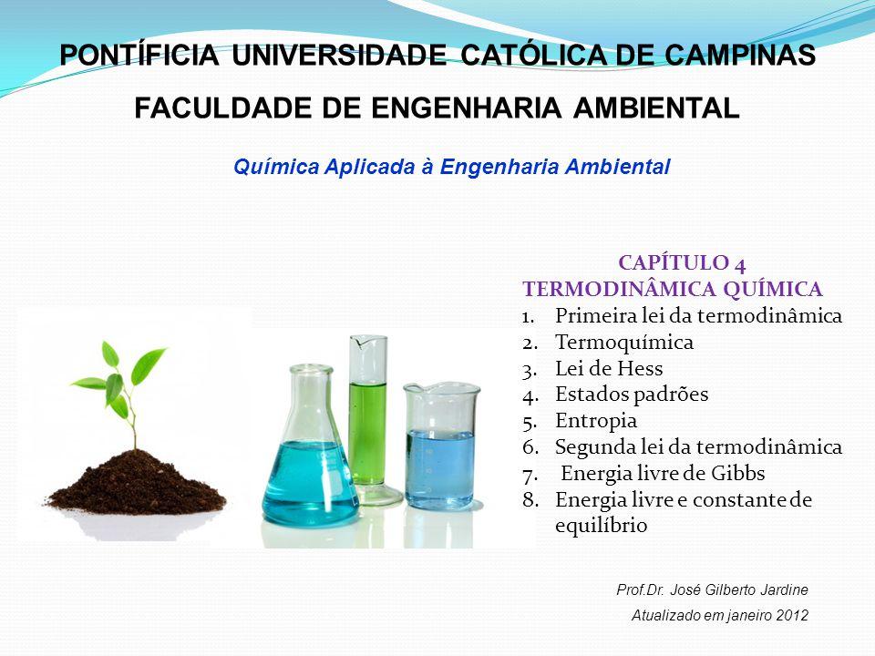 PONTÍFICIA UNIVERSIDADE CATÓLICA DE CAMPINAS FACULDADE DE ENGENHARIA AMBIENTAL Química Aplicada à Engenharia Ambiental Prof.Dr. José Gilberto Jardine
