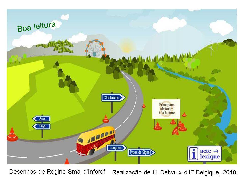 Realização de H. Delvaux d'IF Belgique, 2010. Boa leitura Desenhos de Régine Smal d'Inforef