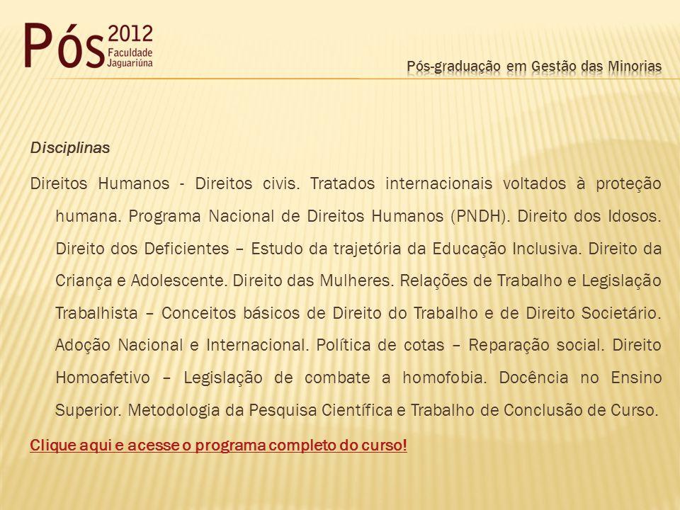 Disciplinas Direitos Humanos - Direitos civis. Tratados internacionais voltados à proteção humana.