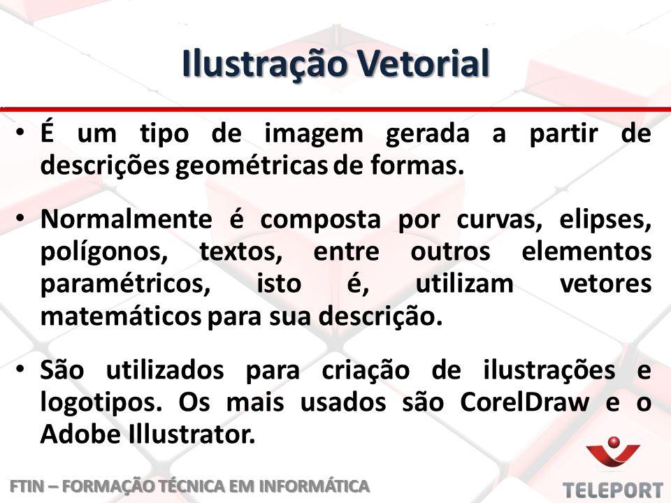 Ilustração Vetorial É um tipo de imagem gerada a partir de descrições geométricas de formas. Normalmente é composta por curvas, elipses, polígonos, te