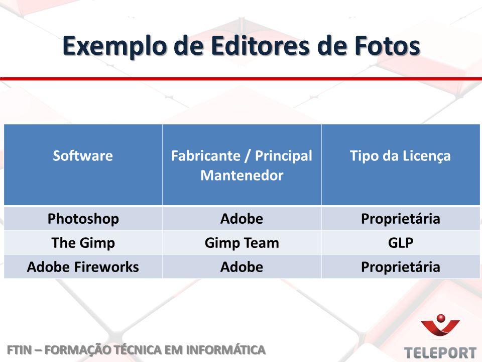 Exemplo de Editores de Fotos SoftwareFabricante / Principal Mantenedor Tipo da Licença PhotoshopAdobeProprietária The GimpGimp TeamGLP Adobe Fireworks