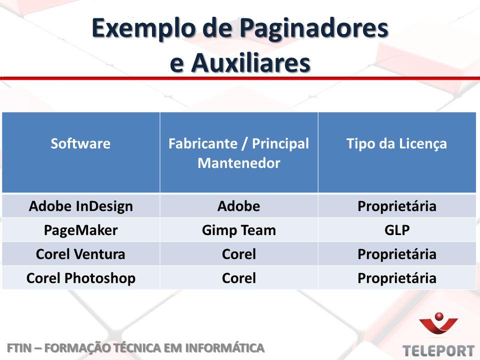 Exemplo de Paginadores e Auxiliares SoftwareFabricante / Principal Mantenedor Tipo da Licença Adobe InDesignAdobeProprietária PageMakerGimp TeamGLP Co