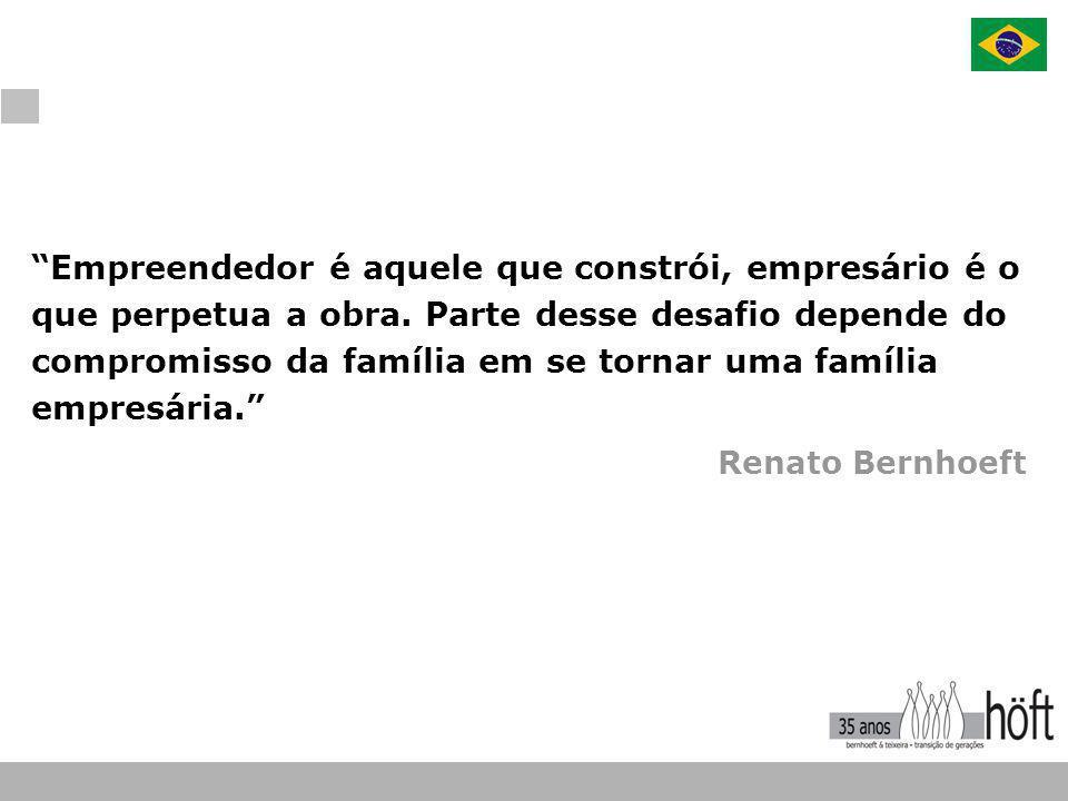 """Renato Bernhoeft """"Empreendedor é aquele que constrói, empresário é o que perpetua a obra. Parte desse desafio depende do compromisso da família em se"""