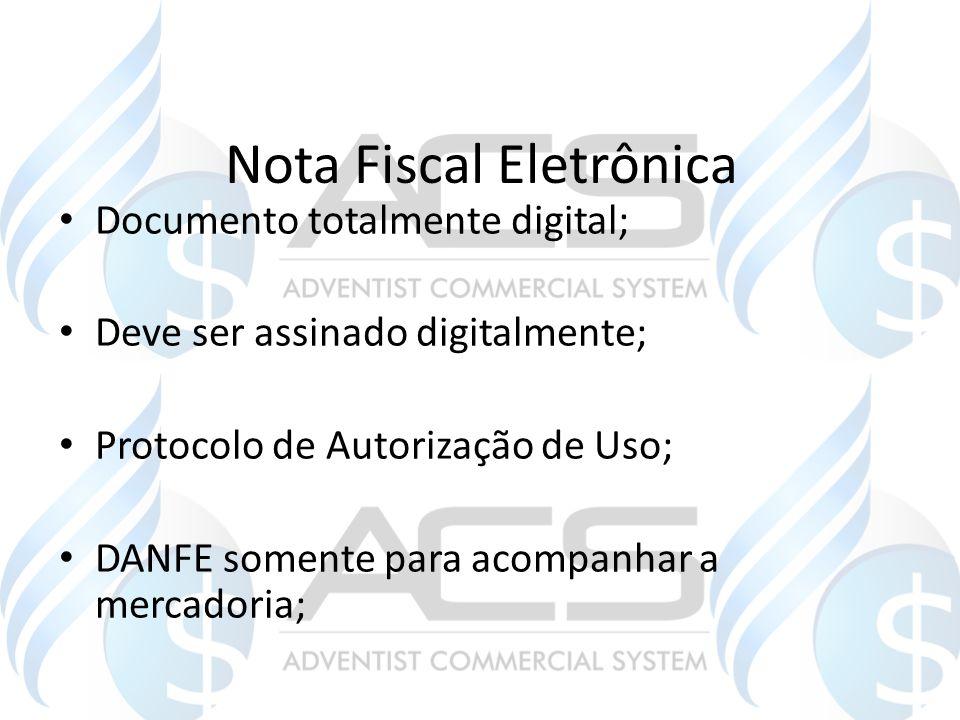 Nota Fiscal Eletrônica Documento totalmente digital; Deve ser assinado digitalmente; Protocolo de Autorização de Uso; DANFE somente para acompanhar a