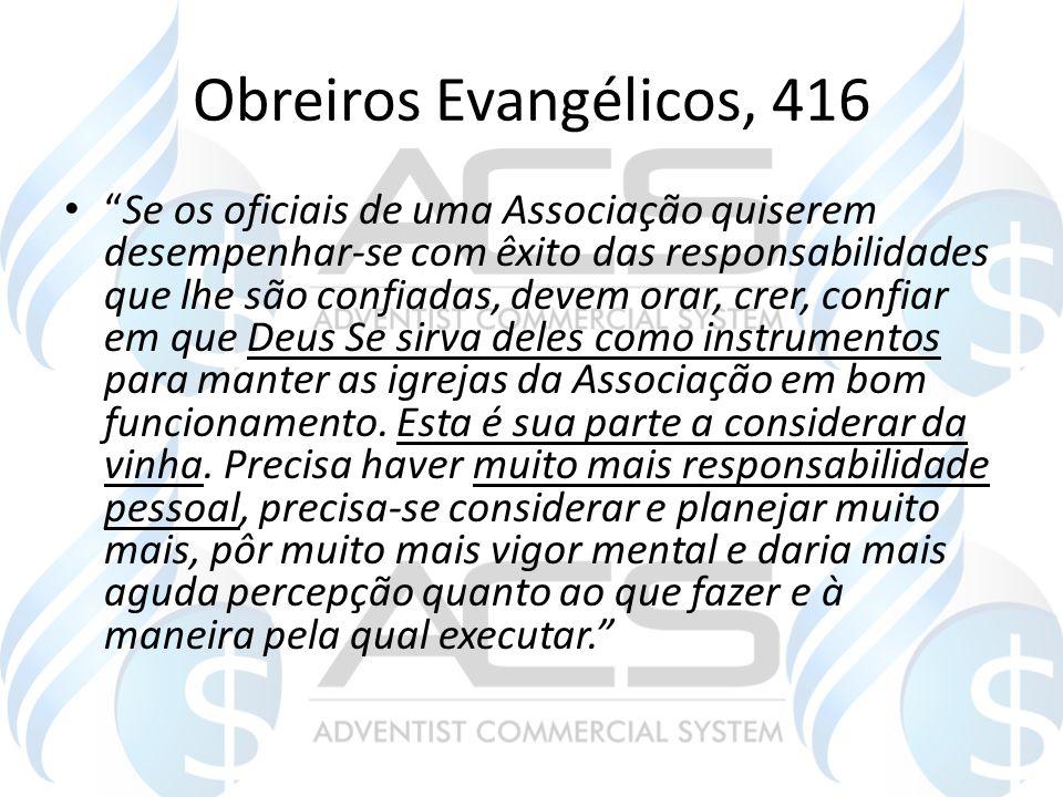 """Obreiros Evangélicos, 416 """"Se os oficiais de uma Associação quiserem desempenhar-se com êxito das responsabilidades que lhe são confiadas, devem orar,"""