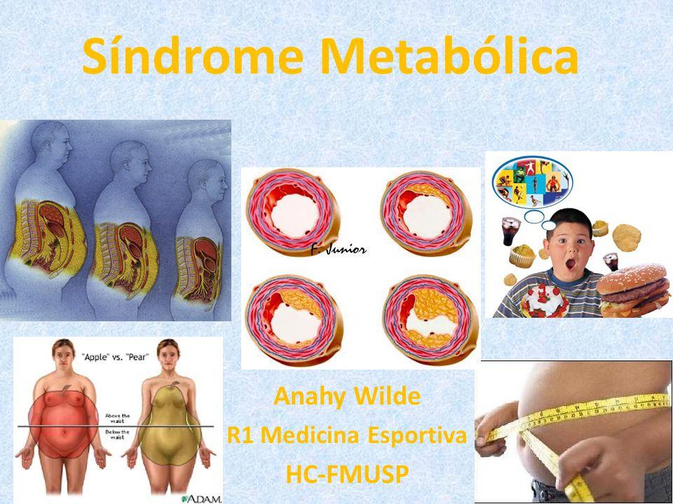 Síndrome Metabólica Anahy Wilde R1 Medicina Esportiva HC-FMUSP