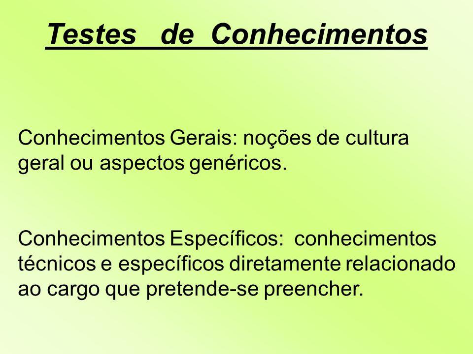 TESTES PSICOLÓGICOS Tem o objetivo de avaliar as características sócio-emocionais ou afetivas do candidato.