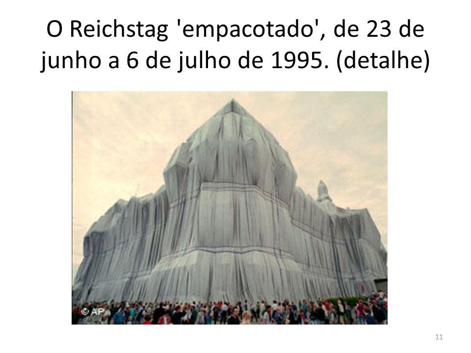 O Reichstag 'empacotado', de 23 de junho a 6 de julho de 1995. (detalhe) 11