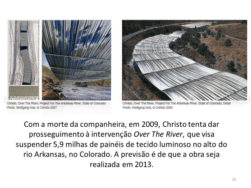Com a morte da companheira, em 2009, Christo tenta dar prosseguimento à intervenção Over The River, que visa suspender 5,9 milhas de painéis de tecido