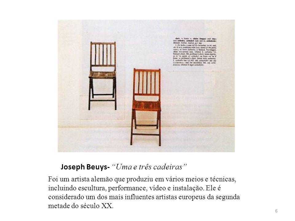 """Joseph Beuys- """"Uma e três cadeiras"""" Foi um artista alemão que produziu em vários meios e técnicas, incluindo escultura, performance, vídeo e instalaçã"""