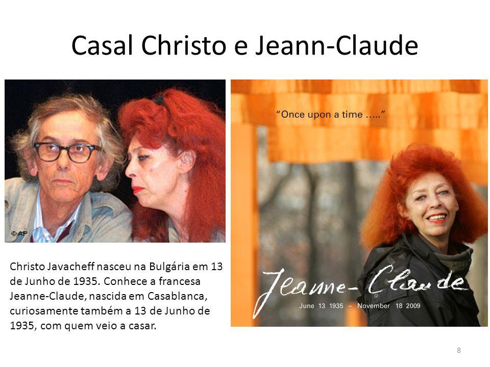 Casal Christo e Jeann-Claude 8 Christo Javacheff nasceu na Bulgária em 13 de Junho de 1935. Conhece a francesa Jeanne-Claude, nascida em Casablanca, c