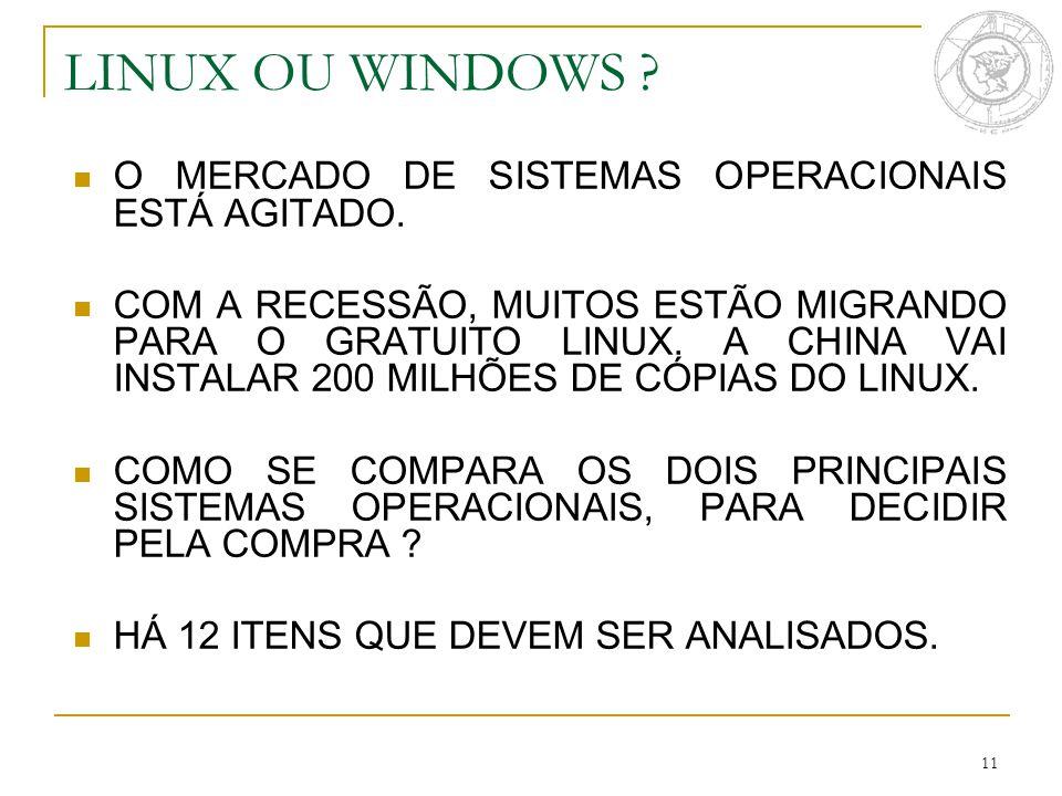 11 LINUX OU WINDOWS .O MERCADO DE SISTEMAS OPERACIONAIS ESTÁ AGITADO.