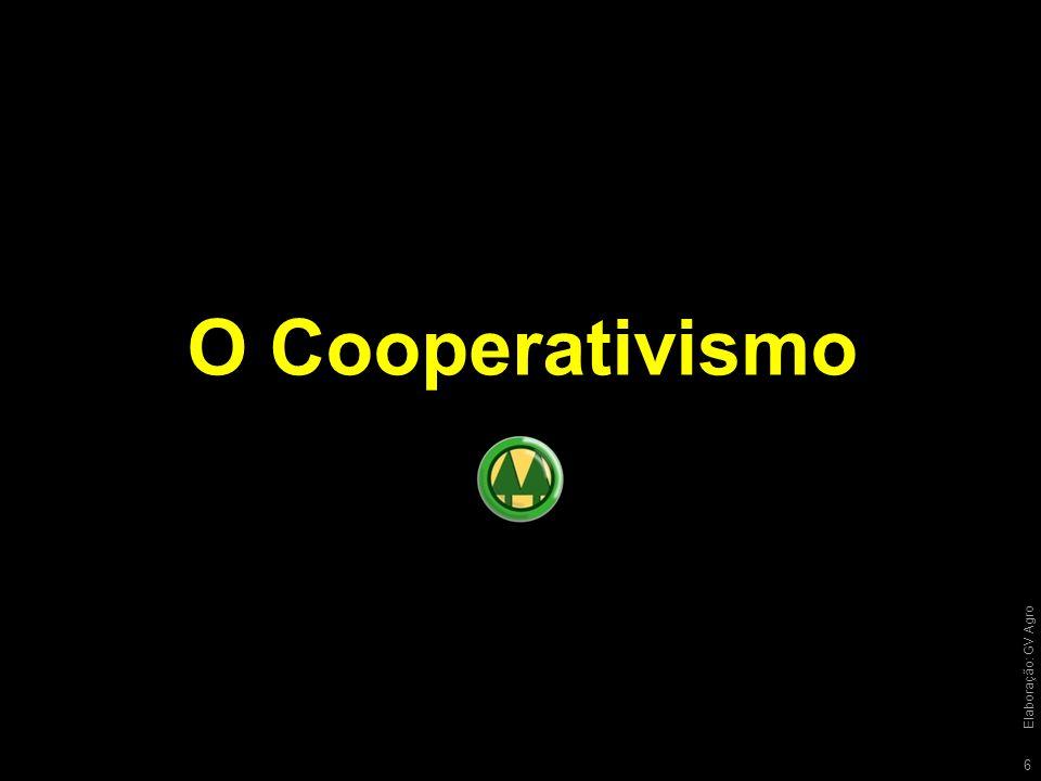 O Cooperativismo 6 Elaboração: GV Agro
