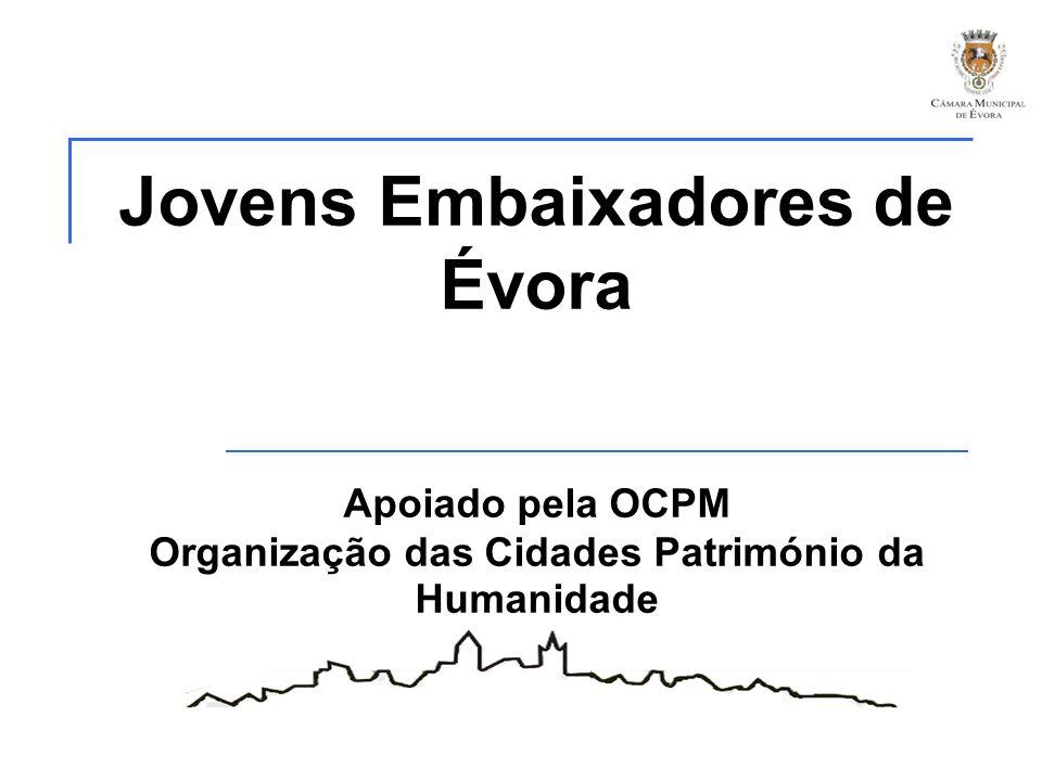 Jovens Embaixadores de Évora Apoiado pela OCPM Organização das Cidades Património da Humanidade