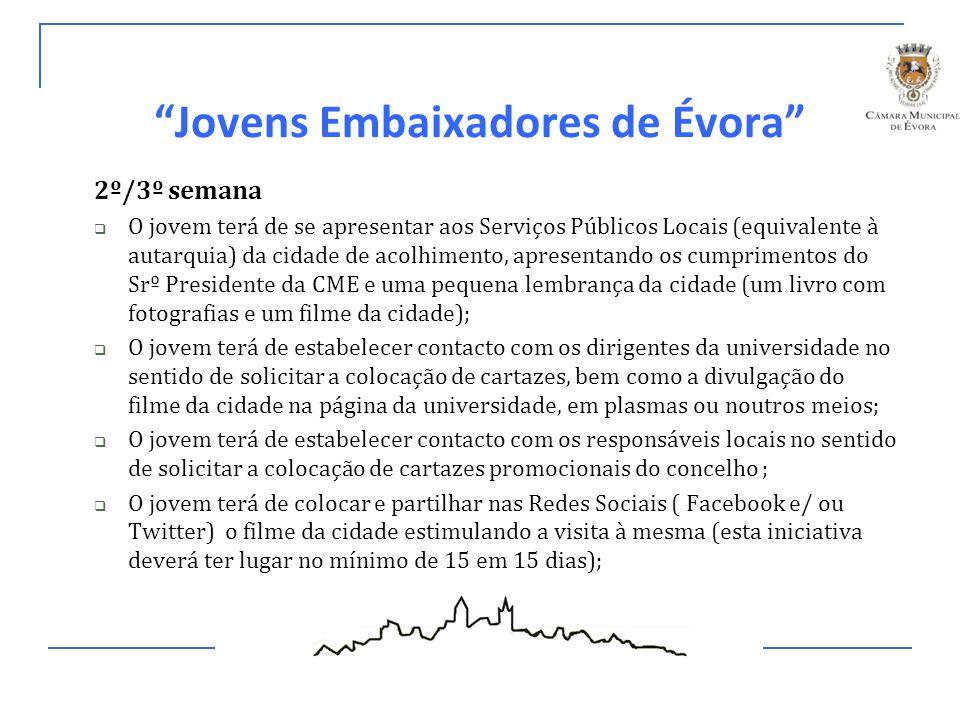 """""""Jovens Embaixadores de Évora"""" 2º/3º semana  O jovem terá de se apresentar aos Serviços Públicos Locais (equivalente à autarquia) da cidade de acolhi"""