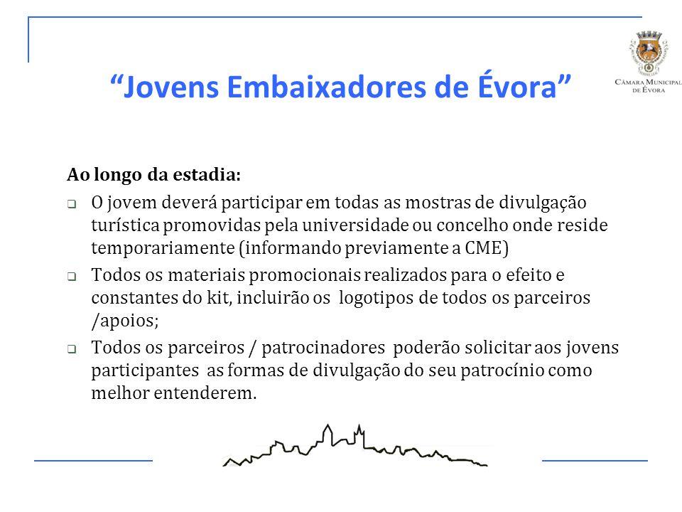 """""""Jovens Embaixadores de Évora"""" Ao longo da estadia:  O jovem deverá participar em todas as mostras de divulgação turística promovidas pela universida"""