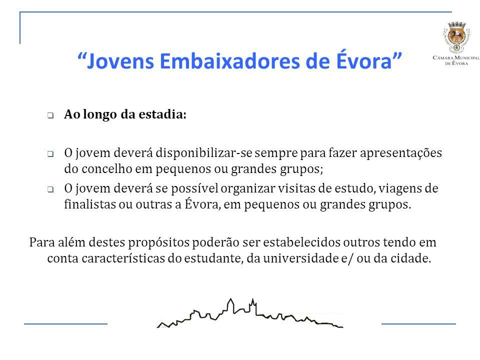 """""""Jovens Embaixadores de Évora""""  Ao longo da estadia:  O jovem deverá disponibilizar-se sempre para fazer apresentações do concelho em pequenos ou gr"""