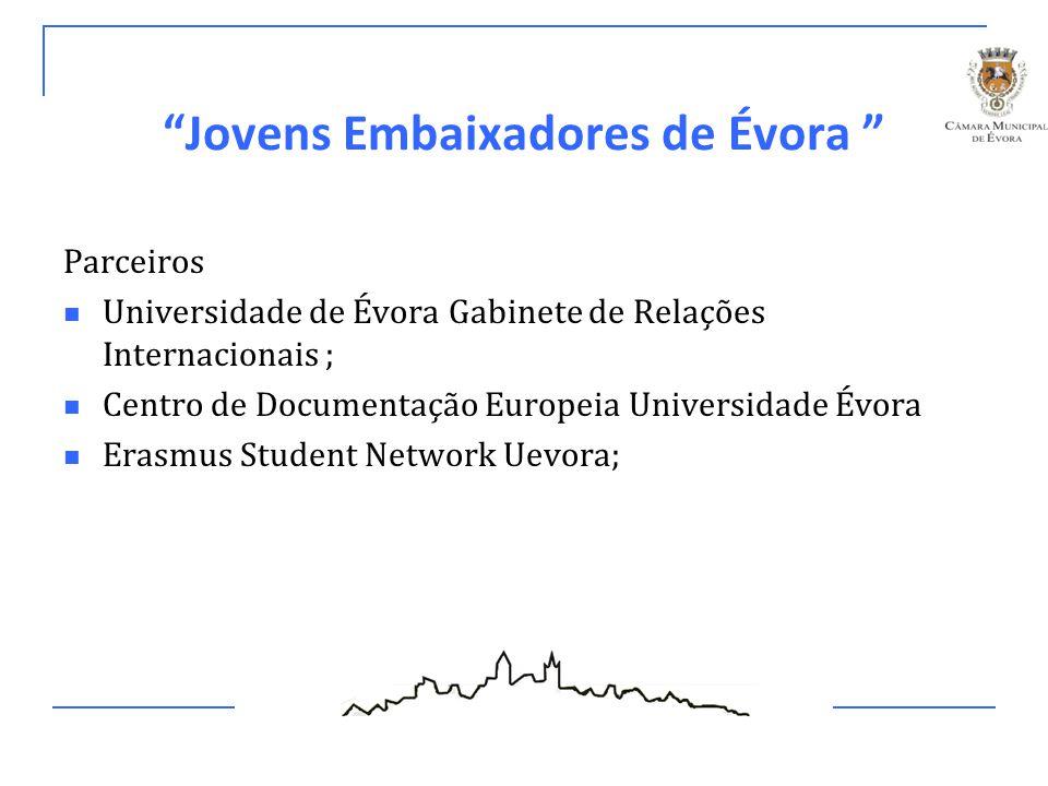"""""""Jovens Embaixadores de Évora """" Parceiros Universidade de Évora Gabinete de Relações Internacionais ; Centro de Documentação Europeia Universidade Évo"""