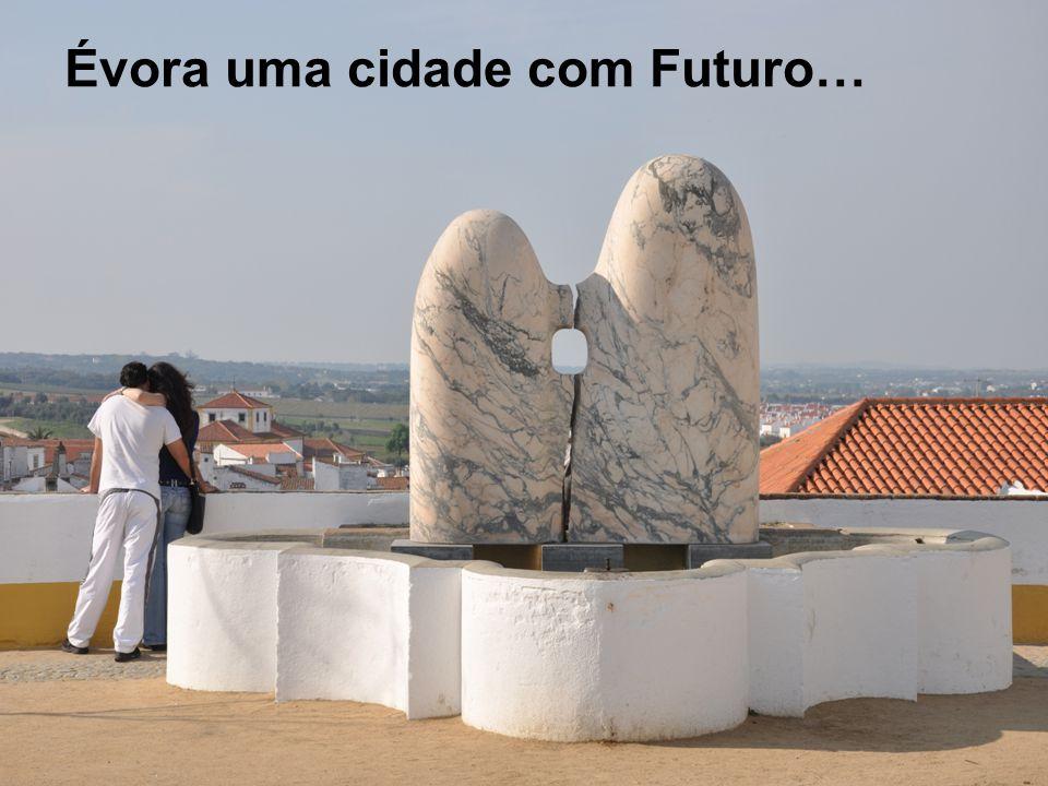Évora uma cidade com Futuro…