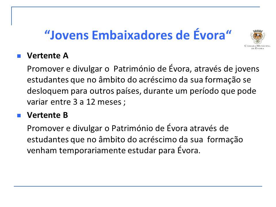 """""""Jovens Embaixadores de Évora"""" Vertente A Promover e divulgar o Património de Évora, através de jovens estudantes que no âmbito do acréscimo da sua fo"""