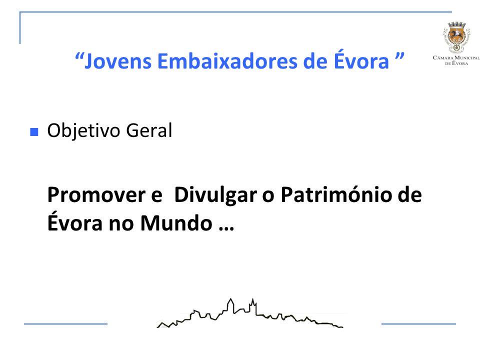 Jovens Embaixadores de Évora Em 2012...25ºAniversário de Évora como Património da Humanidade Vertente A Jovens estudantes da Universidade de Évora integrados no programa Erasmus que escolham uma cidade Património da Humanidade.